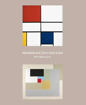 Mondrian || Nicholson: in Parallel (Paperback)