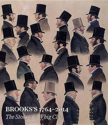Brooks'S 1764-2014: The Story of a Whig Club (Hardback)