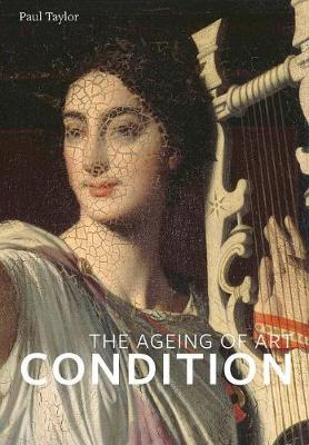 Condition: The Ageing of Art (Paperback)