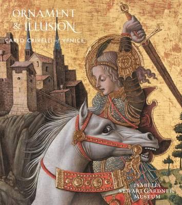 Ornament and Illusion: Carlo Crivelli of Venice (Paperback)