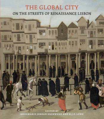 The Global City: On the Streets of Renaissance Lisbon (Hardback)