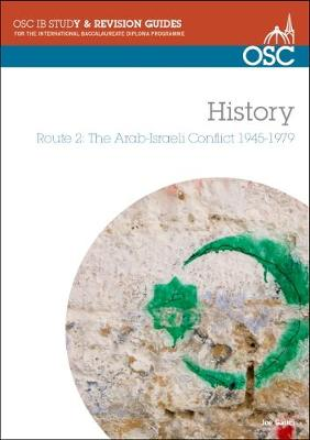 IB History - Route 2: the Arab-Israeli Conflict 1945-1979 Standard and Higher Level - OSC IB Revision Guides for the International Baccalaureate Diploma (Spiral bound)