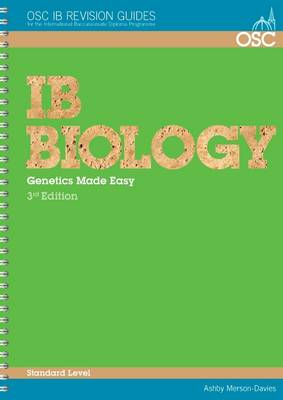 IB Biology: Genetics Made Easy Standard Level - OSC IB Revision Guides for the International Baccalaureate Diploma (Spiral bound)
