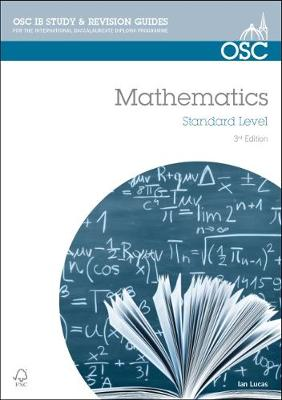 IB Mathematics Standard Level: For Exams from May 2014 - OSC IB Revision Guides for the International Baccalaureate Diploma (Paperback)