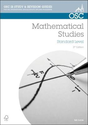 IB Mathematical Studies: For Exams from May 2014 - OSC IB Revision Guides for the International Baccalaureate Diploma (Paperback)