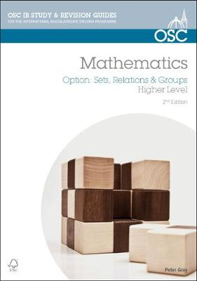IB Mathematics: Sets, Relations & Groups: For Exams from 2014 - OSC IB Revision Guides for the International Baccalaureate Diploma (Paperback)