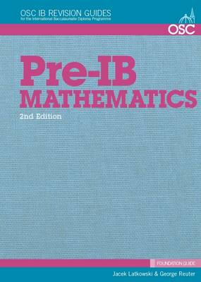 Pre-IB Mathematics: Preparation for IB Mathematics SL & HL - OSC IB Revision Guides for the International Baccalaureate Diploma (Spiral bound)