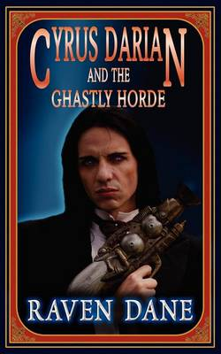 Cyrus Darian and the Ghastly Horde (Paperback)