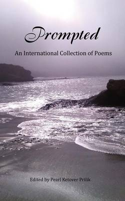 Prompted, An International Collection of Poems (Paperback)