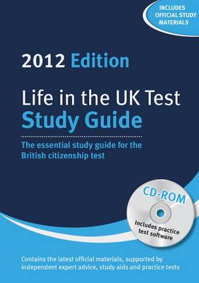 Life in the UK Test: Study Guide & CD-ROM 2012: The Essential Study Guide for the British Citizenship Test with Interactive CD-ROM