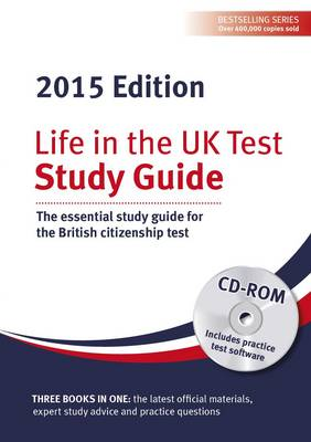Life in the UK Test: Study Guide & CD ROM 2015: The essential study guide for the British citizenship test
