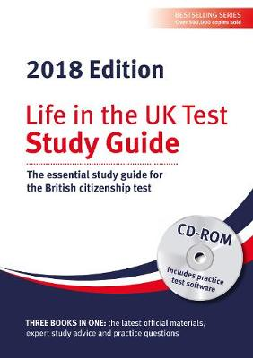 Life in the UK Test: Study Guide & CD ROM 2018: The essential study guide for the British citizenship test