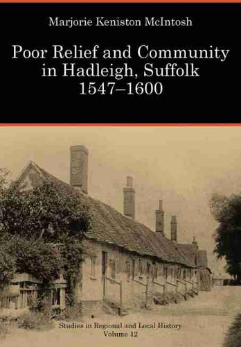 Poor Relief and Community in Hadleigh, Suffolk 1547-1600 (Paperback)
