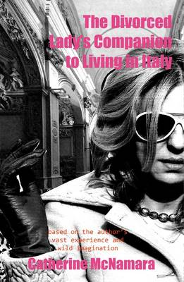 The Divorced Lady's Companion to Living in Italy (Paperback)