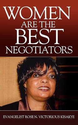 Women Are The Best Negotiators (Paperback)