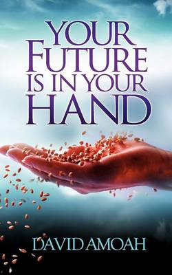 Your Future Is In Your Hand (Paperback)