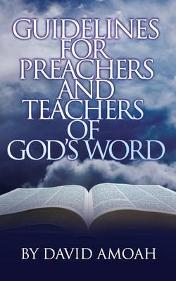 Guidelines for Preachers and Teachers of God's Word (Paperback)