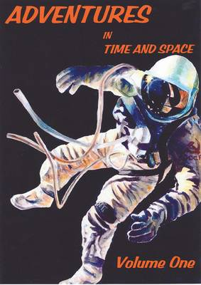 Adventures in Time and Space: v. 1 (Paperback)