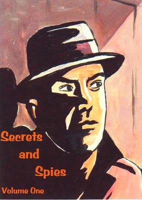 Secrets and Spies: v. 1 (Paperback)