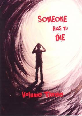 Someone Has to Die: v. 3 (Paperback)