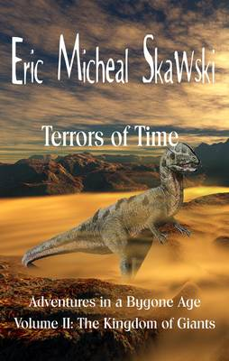 Terrors of Time: The Kingdom of Giants No. 2: Adventures in a Bygone Age (Paperback)