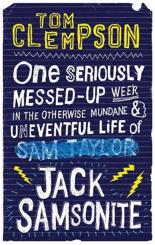 One Seriously Messed-Up Week: in the Otherwise Mundane and Uneventful Life of Jack Samsonite - Jack Samsonite (Paperback)