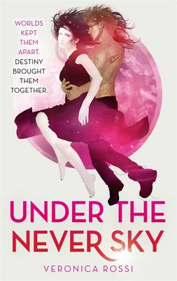 Under the Never Sky - Under the Never Sky 1 (Paperback)