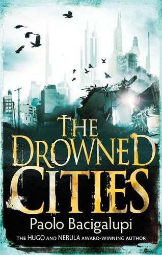 The Drowned Cities: Number 2 in series - Ship Breaker (Paperback)