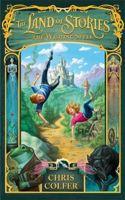 The Wishing Spell - The Land of Stories 1 (Hardback)