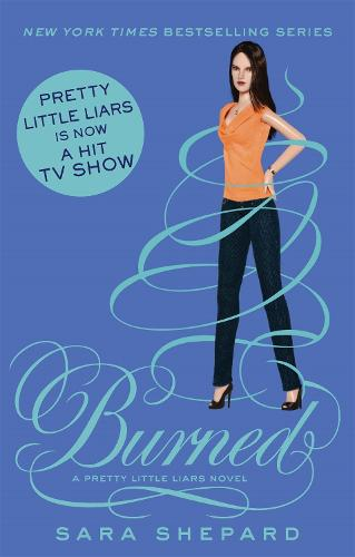 Burned: Number 12 in series - Pretty Little Liars (Paperback)