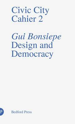 Design and Democracy - Civic City Cahier 2 (Paperback)