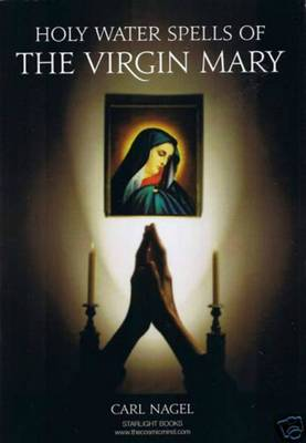 Holy Water Spells of the Virgin Mary (Paperback)