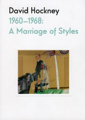 David Hockney 1960-68: A Marriage of Styles (Paperback)