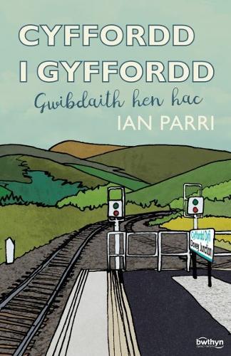 Cyffordd i Gyffordd - Gwibdaith Hen Hac (Paperback)