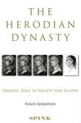 The Herodian Dynasty: Origins, Role in Society and Eclipse (Paperback)