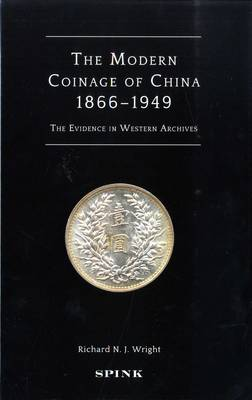The Modern Coinage of China: The Evidence in Western Archives (Hardback)