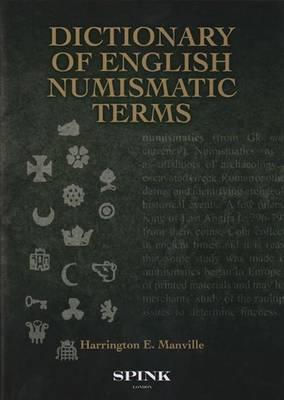 Encyclopaedia of British & Irish Numismatics: Dictionary of English Numismatic Terms Volume V (Hardback)