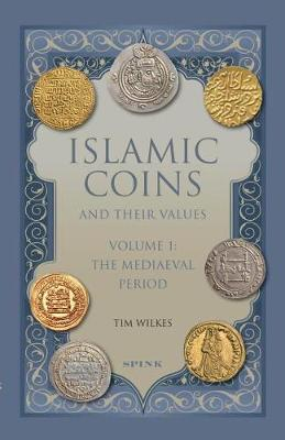 Islamic Coins and Their Values Volume 1: The Mediaeval Period (Hardback)