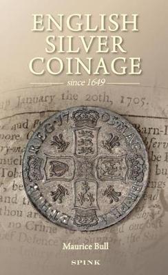 English Silver Coinage: Since 1649 (Hardback)
