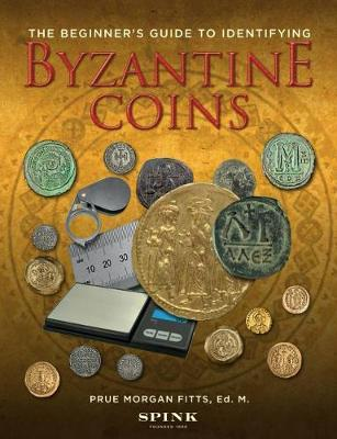The Beginner's Guide to Identifying Byzantine Coins (Spiral bound)