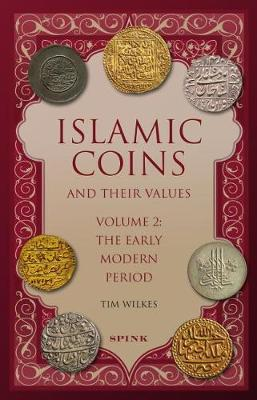 Islamic Coins and Their Values Volume 2: The Early Modern Period (Hardback)
