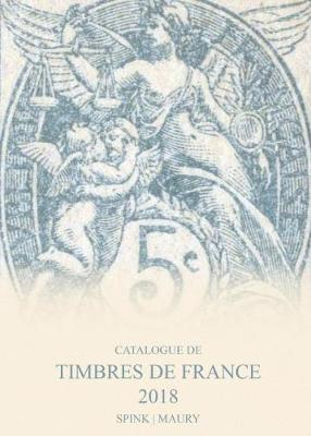 Catalogue de Timbres de France 2018: 121st Edition (Hardback)