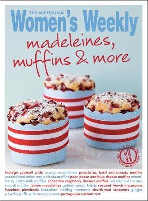 Madeleines & Muffins - The Australian Women's Weekly: New Essentials (Paperback)