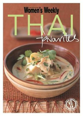 Thai Favourites: Triple-Tested Recipes from Thailand for Cooking Fragrant and Spicy Green and Red Curries, Noodles and Much More - The Australian Women's Weekly Minis (Paperback)