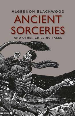 Ancient Sorceries and Other Chilling Tales (Hardback)