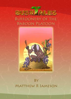 Bush Tales: 11: Buffoonery of the Baboon Platoon (Hardback)