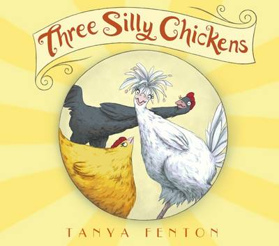 Three Silly Chickens (Paperback)