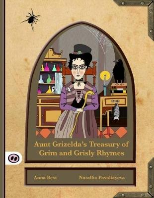 Aunt Grizelda's Treasury of Grim and Grisly Rhyme (Hardback)