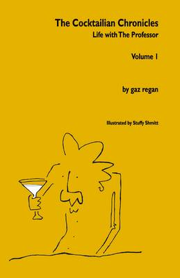 The Cocktailian Chronicles: Volume 1: Life with The Professor, Volume 1 (Paperback)