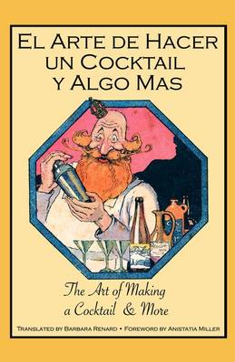 El Arte De Hacer Un Cocktail Y Algo Mas: The Art of Making a Cocktail & More (Paperback)